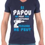 Si Papou Ne Peut Pas Le Reparer Personne Peut. T-Shirt Humoristique Mode